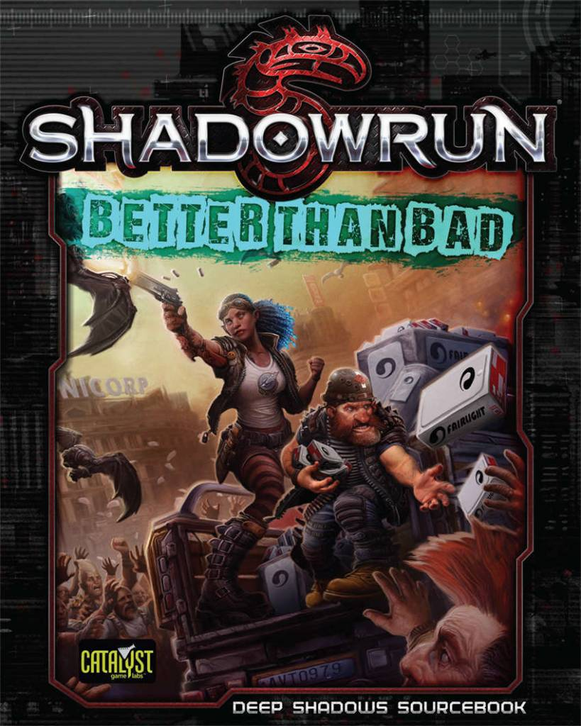 Catalyst Shadowrun RPG: Better Than Bad