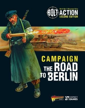 Warlord games Bolt Action: Campaign- The Road to Berlin book