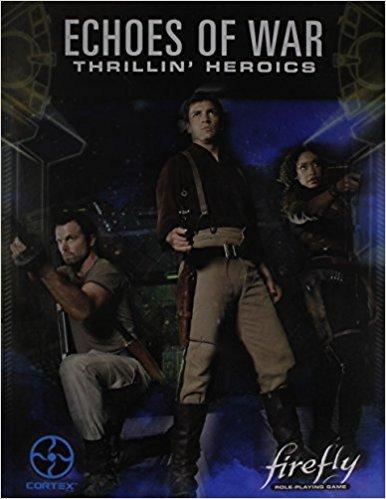 Cortex Firefly RPG: Echoes of War, Thrillin' Heroics