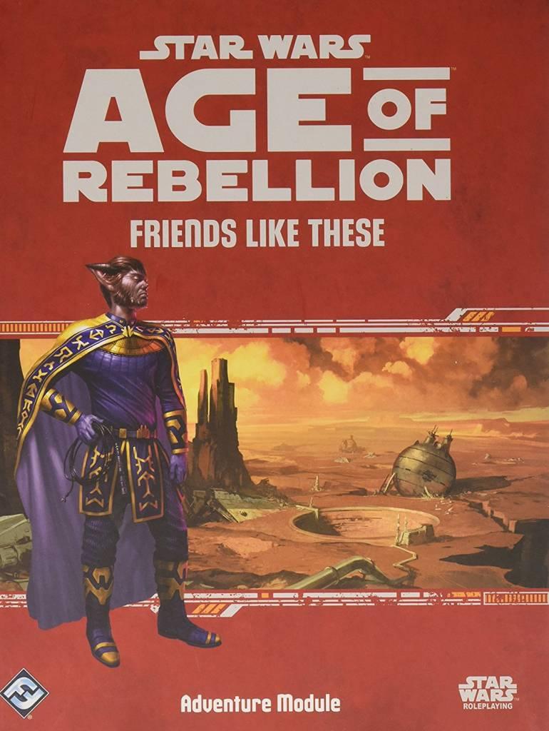 Fantasy Flight Star Wars RPG: Age of Rebellion- Friends like these