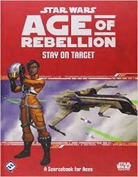 Fantasy Flight Star Wars RPG: Age of Rebellion- Stay on Target Aces