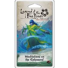 Fantasy Flight Legend of the Five Rings LCG: Meditations on Ephemeral