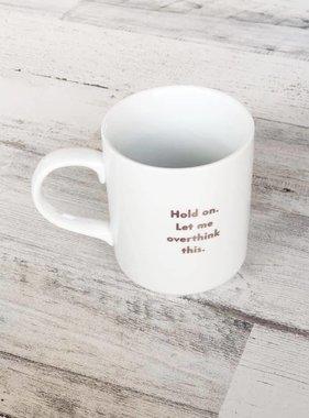 Hold On Mug