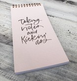 Taking Notes Kickin' Ass Notepad