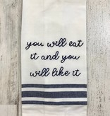 You Will Eat It Towel