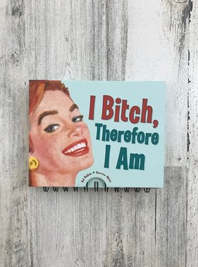 I Bitch Therefore I am Flip Book