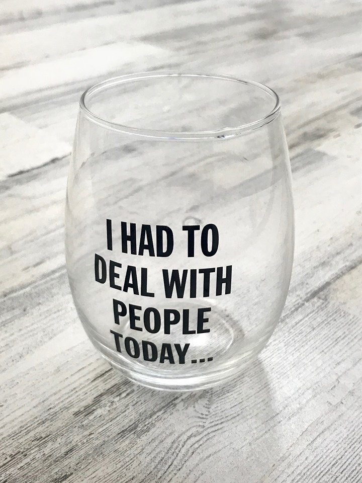 Had to Deal with People Today Stemless Wine Glass