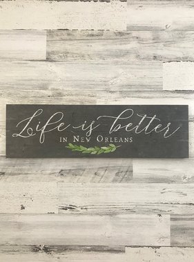 Life is Better in New Orleans Wall Art