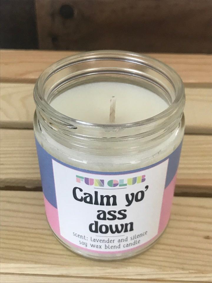 Calm Yo' Ass Down Candle