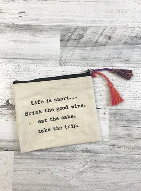 Life is Short Pouch