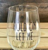 Overreact Stemless Glass