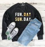 Fun. Day, Sun. Day Sweatshirt