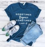 Sometimes Beyonce Tee