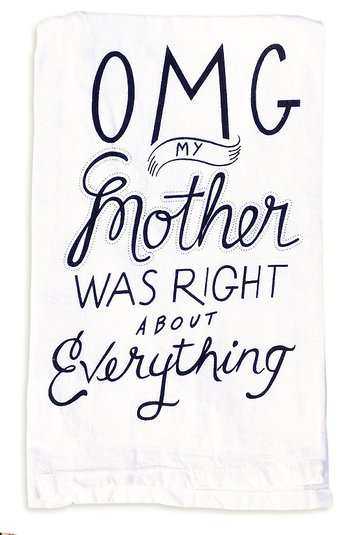 Primitives by Kathy OMG Mother Was Right Tea Towel