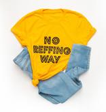 No Reffing Way Tee