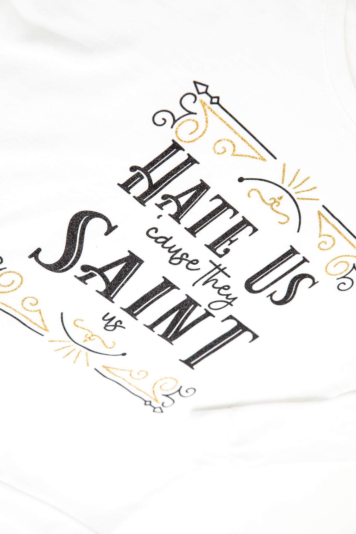 Hate Us Cause They Saint Us Sweatshirt
