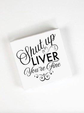 Shut Up Liver Beverage Napkins
