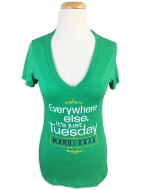 Everywhere Else It's Just Tuesday Tee
