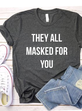 They All Masked for You Tee *Pre-Sale*