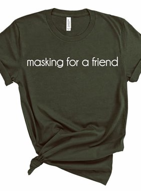 Masking for a Friend Tee *Pre-Sale*