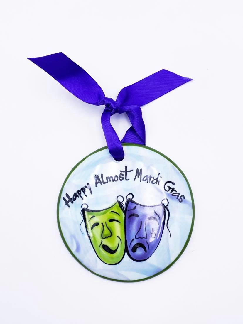 Happy Almost Mardi Gras Ornament