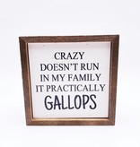Crazy Doesn't Run Sign