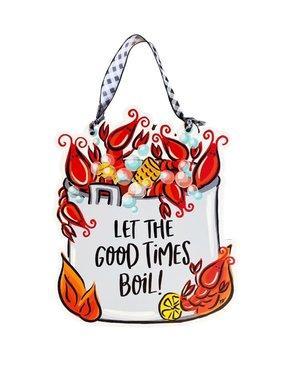 Let The Good Times Boil Door Hanger