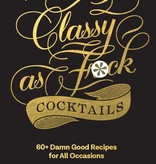 Classy As Fuck Cocktails Book