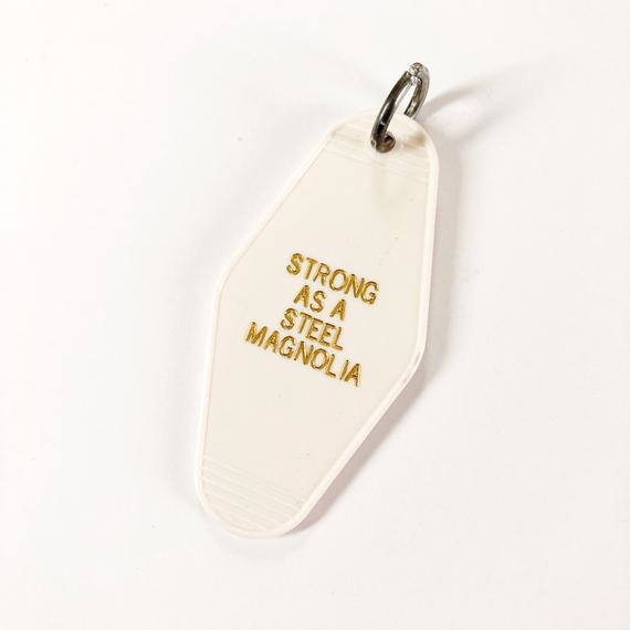 Strong as a Steel Magnolia Keychain