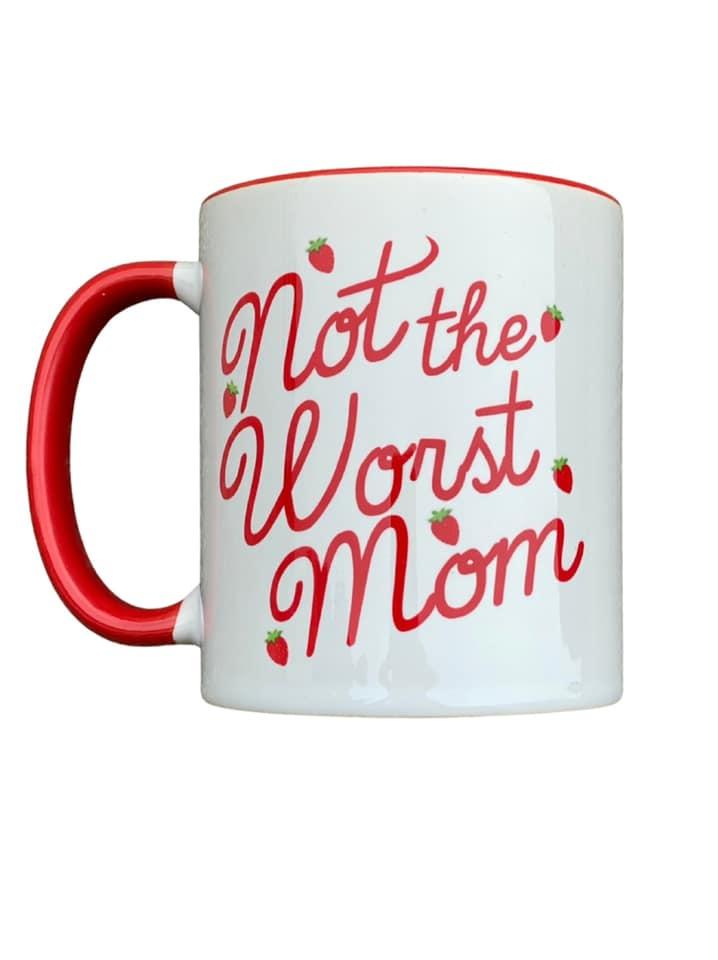 Not the Worst Mom Mug