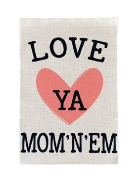 Love Ya Mom 'n 'Em Garden Flag