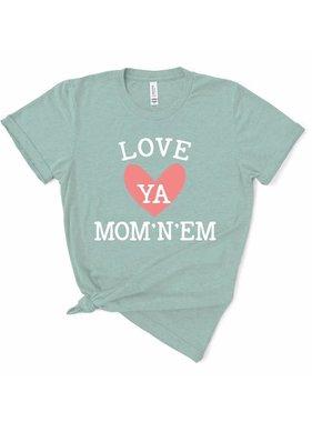 Love Ya Mom n Em Tee