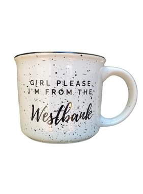 Girl, Please. I'm from the Westbank Mug