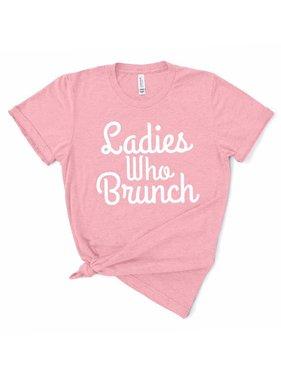 Ladies Who Brunch Tee