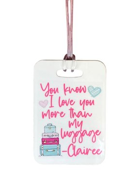Love You More Than Luggage Tag