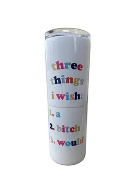 Things I Wish Tumbler