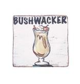 Bushwacker Wood Sign