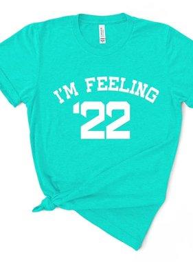 Feeling 22 Tee *Pre-Sale*