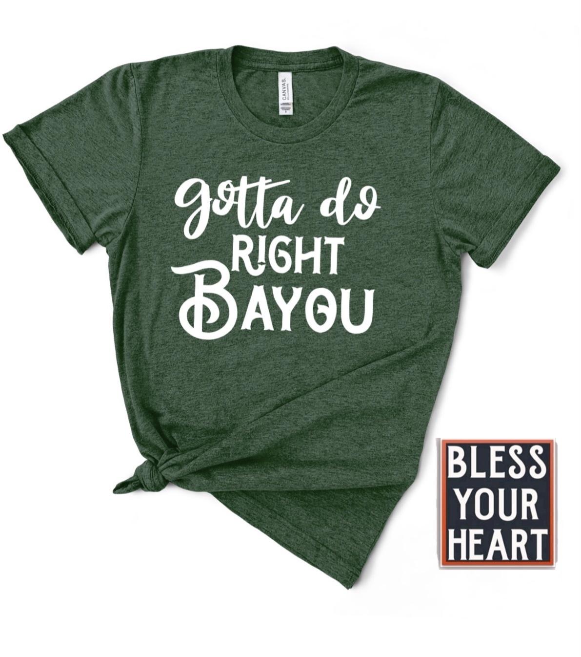 Right Bayou Tee