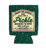 Call me a pickle Coozie
