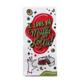 I Love Ya Muffa-lotta Towel