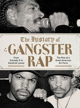 The History Of Gangster Rap Book