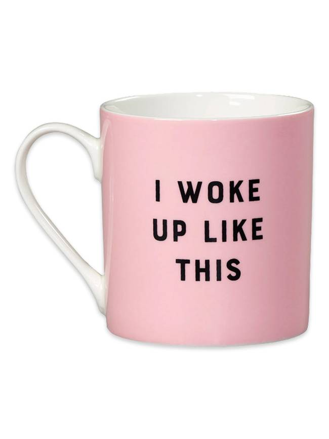 I Did Not Wake Up Like This Coffee Mug