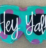 Fleurty Girl Hey Y'all Sunglasses Door Hanger