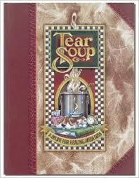 """Tear Soup"""