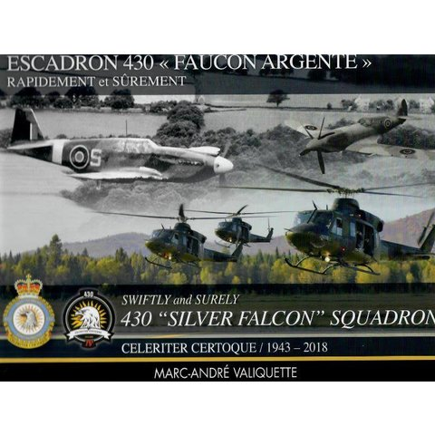 Swiftly & Surely: 430 Silver Falcon Squadron History: 1943-2018 hardcover (bilingual)
