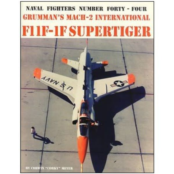 Naval Fighters Grumman Mach 2 international F11F1F Super Tiger: Naval Fighters #44 softcover
