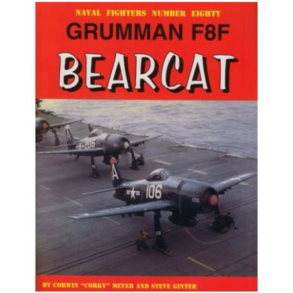 Naval Fighters Grumman F8F Bearcat: Naval Fighters #80 softcover