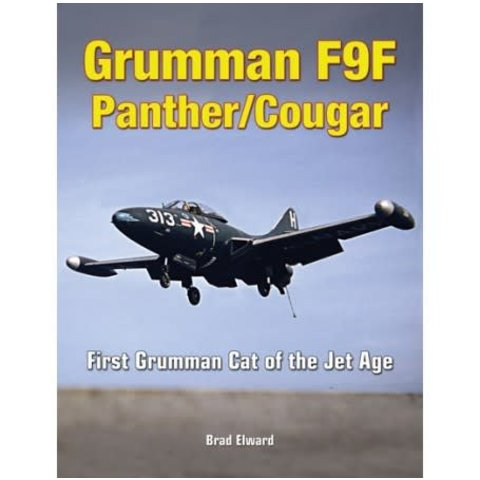 Grumman F9F Panther / Cougar: First Grumman Cat of the Jet Age hardcover