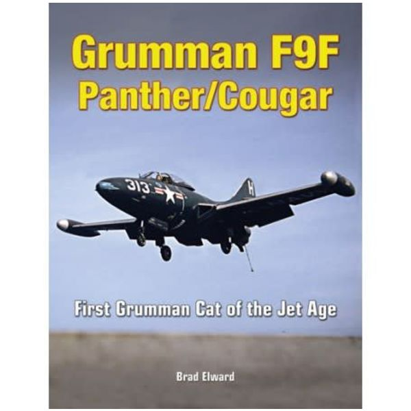 Specialty Press Grumman F9F Panther / Cougar: First Grumman Cat of the Jet Age hardcover